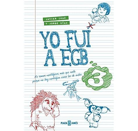 Yo fui a EGB 3: Incluye póster exclusivo y tira de cromos de picar Obras diversas: Amazon.es: Javier Ikaz y Jorge Díaz: Libros
