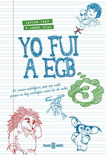 Yo fui a EGB 3: (Incluye póster exclusivo y tira de cromos de picar) (OBRAS DIVERSAS) Tapa dura – 18 nov 2016 Javier Ikaz y Jorge Díaz Plaza-jane 840101588X HISTORY / General