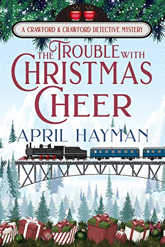 The Trouble With Christmas Cheer: A Crawford and Crawford Detective Mystery (Crawford and Crawford Detective Mysteries Book 1) by [Hayman, April]