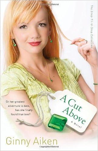 72e3e48083e2 A Cut Above (Shop-Til-U-Drop, Book 3) (Bk. 3): Ginny Aiken: Amazon.com:  Books