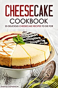 Cheesecake Cookbook Delicious Recipes Cheesecakes ebook