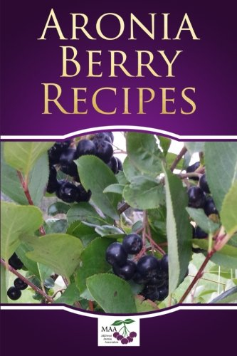 Aronia Berry Recipes by Midwest Aronia Association