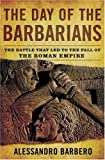 The Day of the Barbarians, Alessandro Barbero, 0802715710