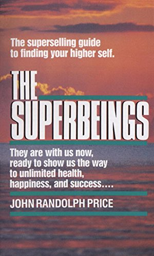 The Superbeings: The Superselling Guide to Finding Your Higher Self