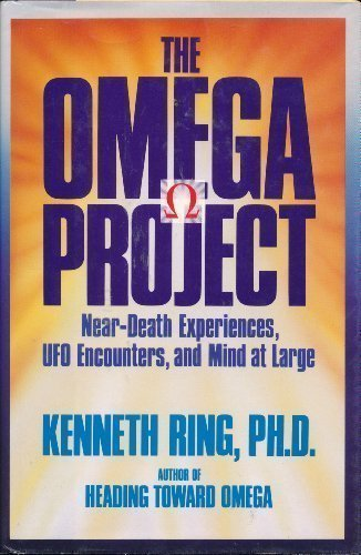 Odette Ring - The Omega Project: Near-Death Experiences, Ufo Encounters, and Mind at Large
