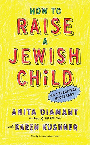 How to Raise a Jewish Child: A Practical Handbook for Family Life