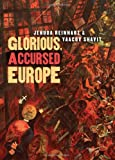 img - for Glorious, Accursed Europe (The Tauber Institute Series for the Study of European Jewry) book / textbook / text book