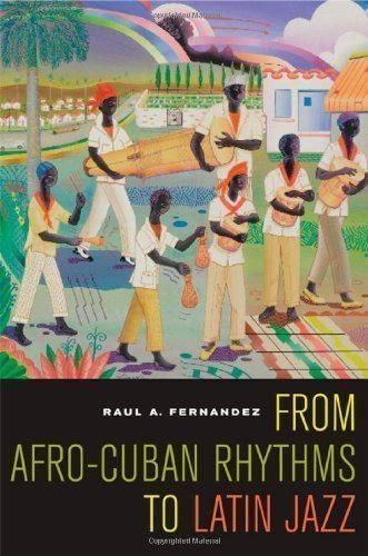 From Afro-Cuban Rhythms to Latin Jazz (Music of the African Diaspora) by Fernandez, Raul A (2006)