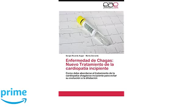 Enfermedad de Chagas: Nuevo Tratamiento de la cardiopatía ...