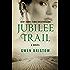 Jubilee Trail: A Novel