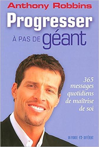 Progresser a pas de géant de  Tony Robbins-livre-carrière-créativité-confiance-booster-livres pour-stress-15 livre indispensables-devoloppement personnel-réussite-meilleur-change-vie-livres inspirant-atteindre-objectif-entrepreneur-eta-esprit