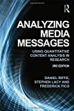 Analyzing Media Messages, Daniel Riffe and Stephen Lacy, 0415517664