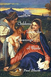 How Children Learn the Meanings of Words (Learning, Development, and Conceptual Change) (English Edition)