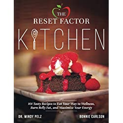 The Reset Factor Kitchen: 101 Tasty Recipes to Eat Your Way to Wellness, Burn Belly Fat, and Maximize Your Energy