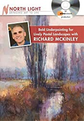 Bold Underpainting for Lively Pastel Landscapes with Richard McKinley DVD