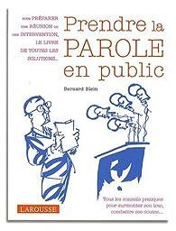 Prendre la parole en public par Bernard Blein