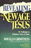 Revealing the New Age Jesus, Douglas Groothuis, 0830812989