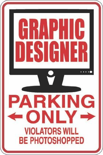 Graphic Designers Parking Only Sign