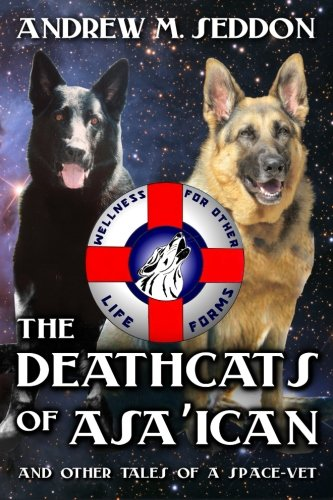 The DeathCats of Asa'ican: and Other Tales of a Space-Vet