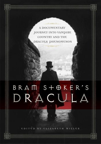 Bram Stoker's Dracula: A Documentary Journey into Vampire Country and the Dracula Phenomenon -