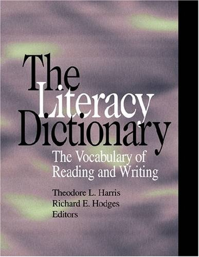 The Literacy Dictionary: The Vocabulary of Reading and Writing (Literacy Dictionary)