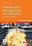 Dieselmotor-Management Im Überblick : Einschließlich Abgastechnik, Reif, Konrad, 3834813133