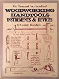 img - for Illustrated encyclopaedia of woodworking hand tools, instruments & devices book / textbook / text book