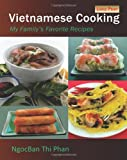 Vietnamese Cooking: My Family's Favorite Recipes