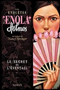 Les enquêtes d'Enola Holmes, Tome 4 : Le secret de l'eventail par Springer