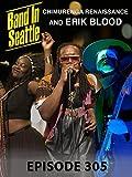 Various Artists - Band in Seattle - Erik Blood & Chimurenga Renaissance Season 3 Episode 5