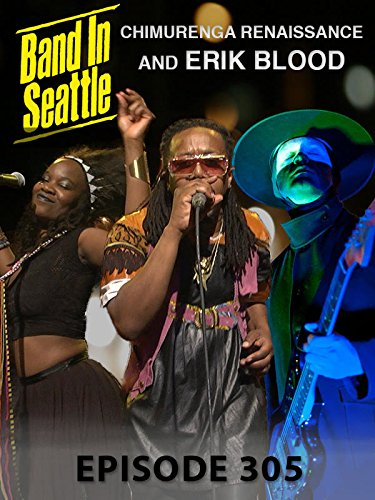 Various Artists - Band in Seattle - Erik Blood & Chimurenga Renaissance Season 3 Episode 5 ()