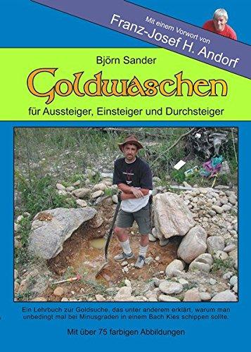 Goldwaschen: Für Einsteiger, Aussteiger und Durchsteiger