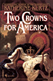 Two Crowns for America: A Novel