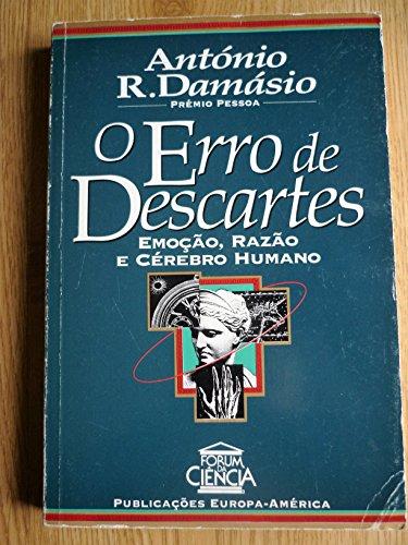 O ERRO DE DESCARTES. Emoção, Razão e Cérebro Humano [Paperback] [Jan 01, 1996] DAMÁSIO, António R.