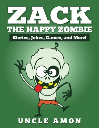 Zack the Happy Zombie: Short Stories, Jokes, Games, and More! (Fun Time Reader) for $<!--$8.99-->