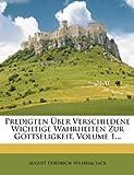 Predigten Ãœber Verschiedene Wichtige Wahrheiten Zur Gottseligkeit, Volume 1..., , 1274322987