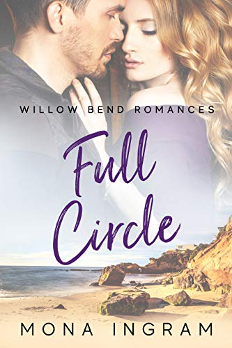 Full Circle (Willow Bend Romances Book -