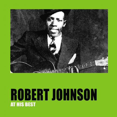 Robert Johnson At His Best