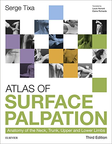 Atlas of Surface Palpation E-Book: Anatomy of the Neck, Trunk, Upper and Lower Limbs
