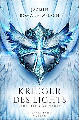 Krieger des Lichts (Band 1): Nihil fit sine causa: Amazon.de: Jasmin ...