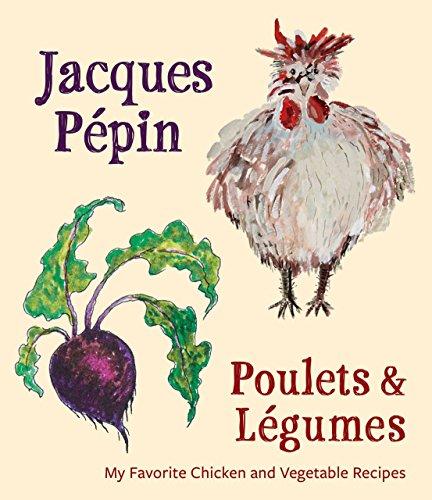 Jacques Pépin Poulets & Légumes by Jacques Pépin