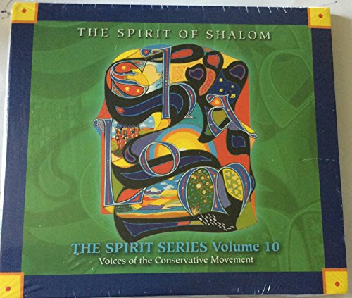 The Spirit of Shalom - The Spirit Series Volume 10 - Voices of the Conservative Movement