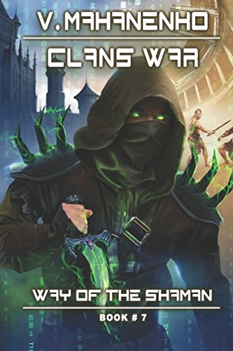 Clans War (The Way of the Shaman: Book #7): LitRPG Series