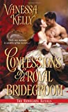 Confessions of a Royal Bridegroom, Vanessa Kelly, 1420131249
