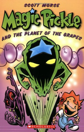- Magic Pickle & The Planet Of The Grapes