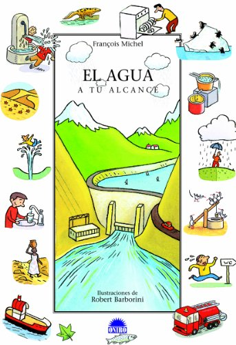 El agua, a tu alcance (Querido Mundo/ Dear World) (Spanish Edition) by Ediciones Oniro