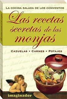Las Recetas Secretas De Las Monjas / Secret Recipes of the Nuns: Cazuelas, Carnes