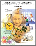 Math Memories You Can Count On : A Literature-Based Approach to Teaching Mathematics in Primary Classrooms, Lake, Jo-Anne, 155138227X