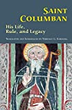 img - for Saint Columban: His Life, Rule, and Legacy (Volume 270) (Cistercian Studies) book / textbook / text book
