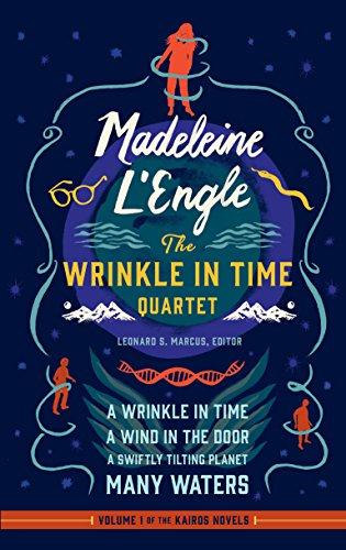 Madeleine L'Engle: The Wrinkle in Time Quartet (LOA #309): A Wrinkle in Time / A Wind in the Door / A Swiftly Tilting Planet / Many Waters (Library of America Madeleine L'Engle Edition Book 1) (Wrinkle In Time Ebook)